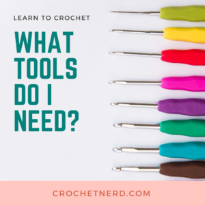 What Tools Do I Need to Learn to Crochet